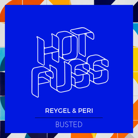 Hot Fuss - Reygel & Peri - Busted