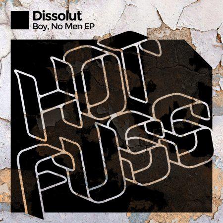Dissolut - Boy, No Men EP - Hot Fuss Release