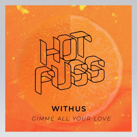 Hot Fuss -Withus - Gimme All Your Love