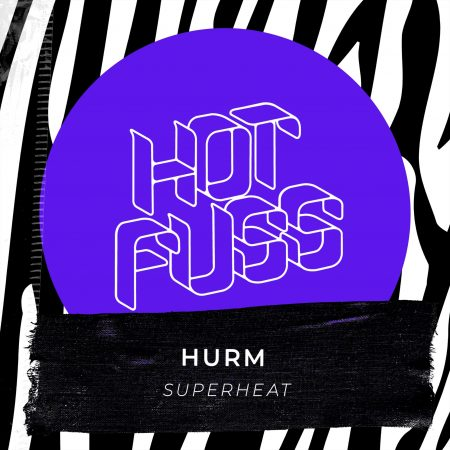 Hot Fuss - Hurm - Superheat