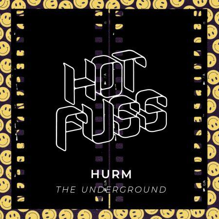 Hot Fuss - Hurm - The Underground