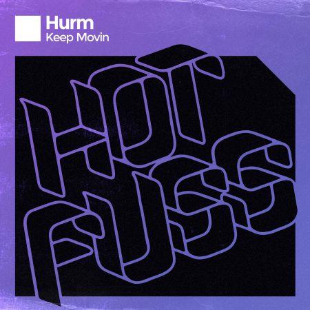 Hot Fuss - Hurm - Keep Movin
