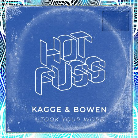 Hot Fuss - Kagge & Bowen - I Took Your Word