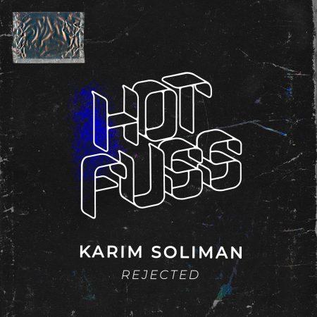 Hot Fuss - Karim Soliman - Rejected