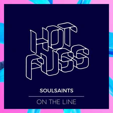 Hot Fuss - Soulsaints - On The Line