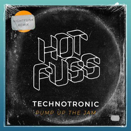 Hot Fuss - Technotronic - Pump Up The Jam ( Nightfunk Remix)