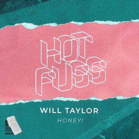 Hot Fuss - Will Taylor - Honey!