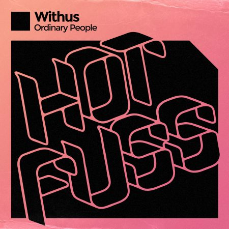 Hot Fuss - Withus - Ordinary People
